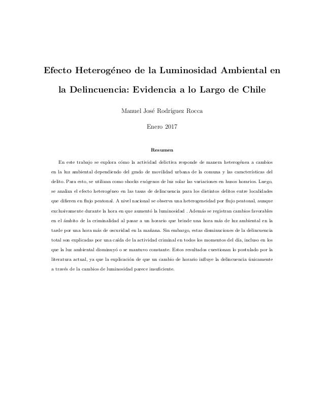 Efecto Heterog´eneo de la Luminosidad Ambiental en la Delincuencia: Evidencia a lo Largo de Chile Manuel Jos´e Rodr´ıguez ...