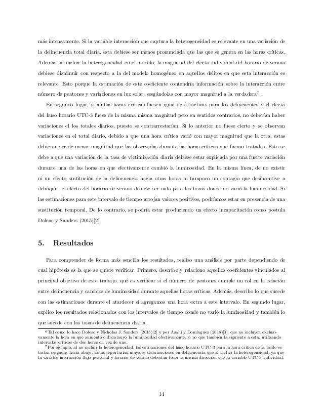 m´as intensamente. Si la variable interacci´on que captura la heterogeneidad es relevante en una variaci´on de la delincue...