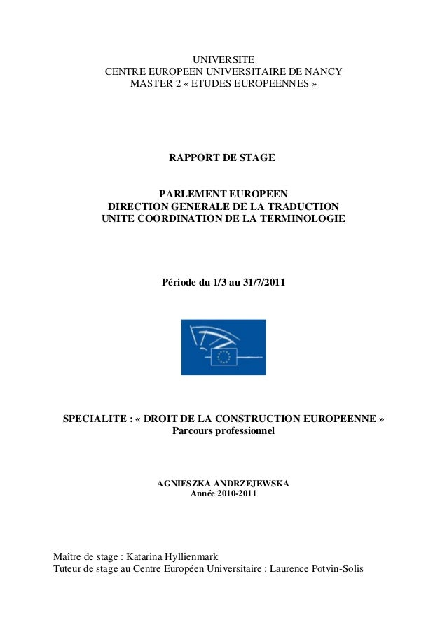 UNIVERSITE CENTRE EUROPEEN UNIVERSITAIRE DE NANCY MASTER 2 « ETUDES EUROPEENNES » RAPPORT DE STAGE PARLEMENT EUROPEEN DIRE...