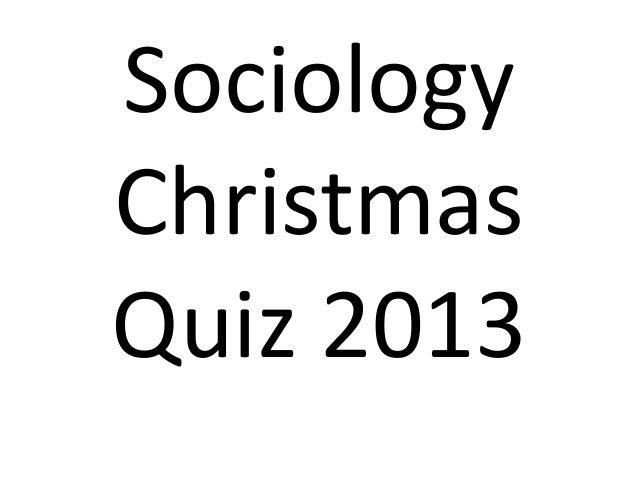 Sociology Christmas Quiz 2013