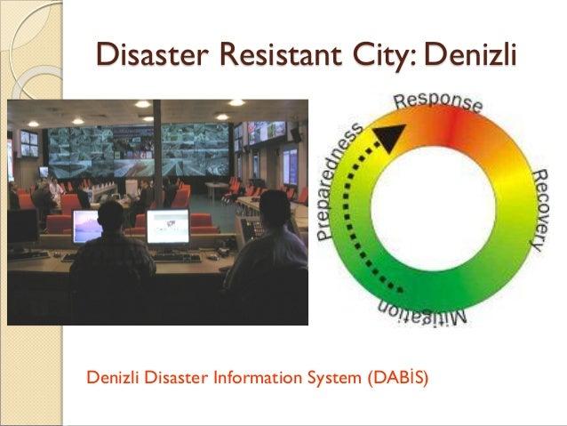 Disaster Resistant City: Denizli Denizli Disaster Information System (DABİS)