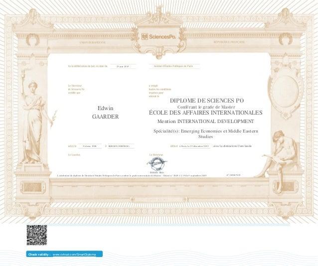 DIPLOME DE SCIENCES PO Conférant le grade de Master n° Frédéric Mion Check validity : www.cvtrust.com/SmartDiploma 23 juin...