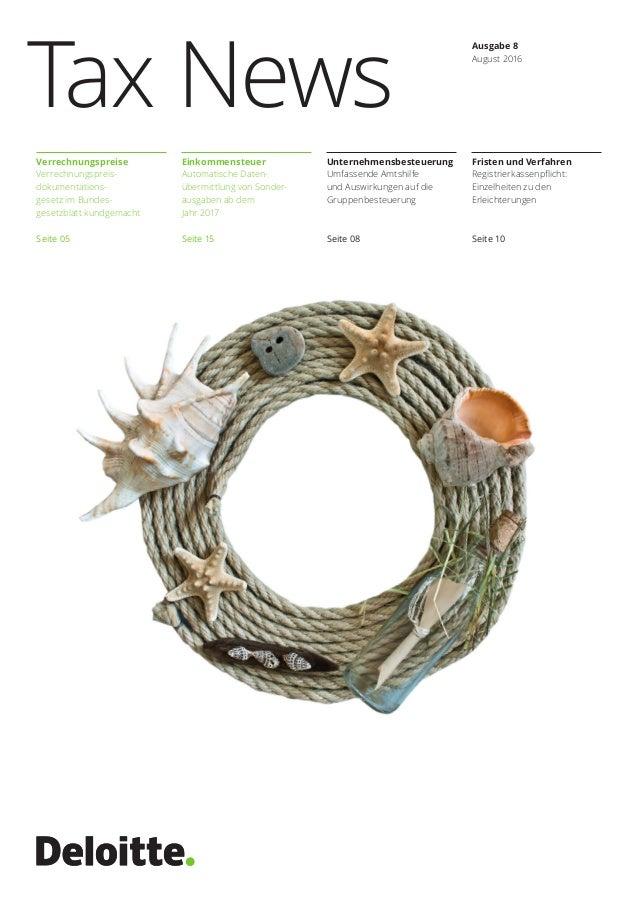 Ausgabe 8 August 2016 Verrechnungspreise Verrechnungspreis- dokumentations- gesetz im Bundes- gesetzblatt kundgemacht Seit...