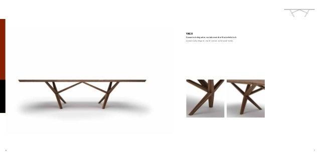 6 7 YAGO Dynamisch eleganter, variationsreicher Massivholztisch. Dynamically elegant, multi-version solid wood table.