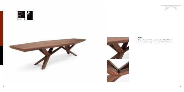 10 11 XENIA Ausgezeichnet als Esstisch und Konferenztisch. Mit viel Fußraum. Award-winning dining and conference table. Wi...
