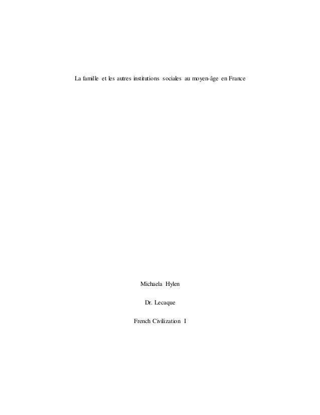 La famille et les autres institutions sociales au moyen-âge en France Michaela Hylen Dr. Lecaque French Civilization I