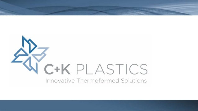 About C&K Plastics C&K Plastics brings more than a half century of thermoforming experience to your project, along with de...