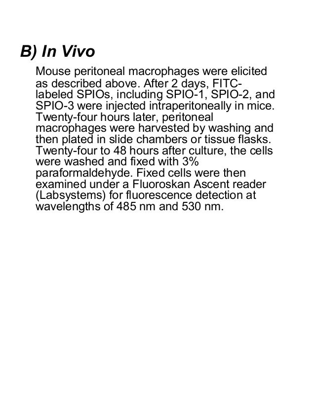B) In Vivo Mouse peritoneal macrophages were elicited as described above. After 2 days, FITC- labeled SPIOs, including SPI...