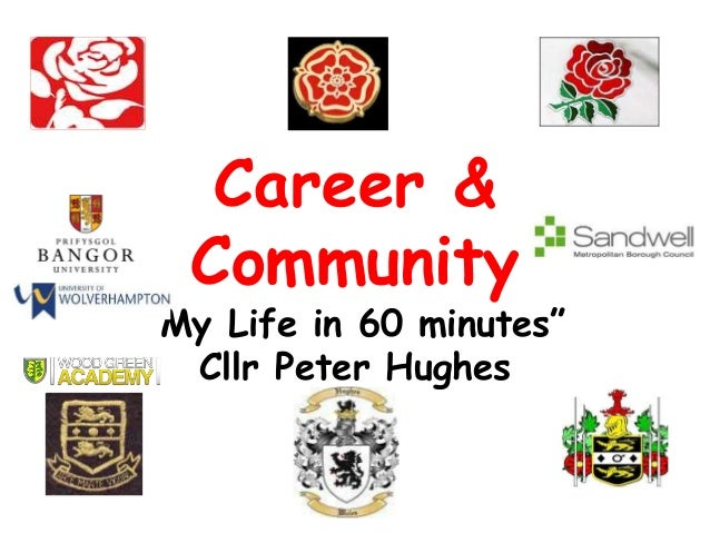 """Career & Community """"My Life in 60 minutes"""" Cllr Peter Hughes"""