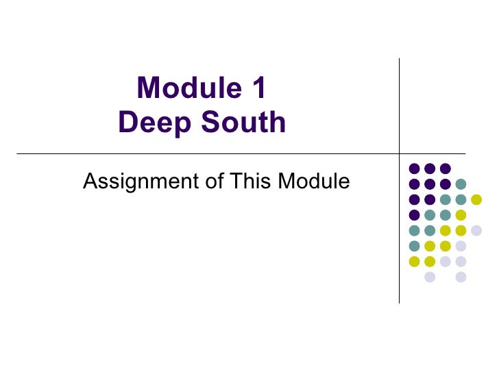Module 1 Deep South Assignment of This Module