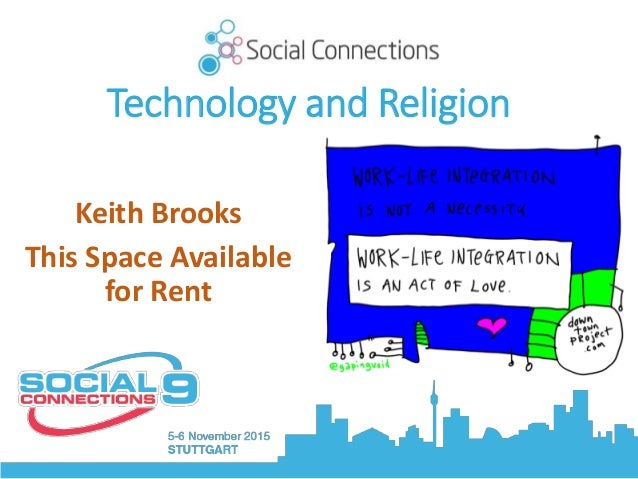 Technology and Religion Keith Brooks This Space Available for Rent