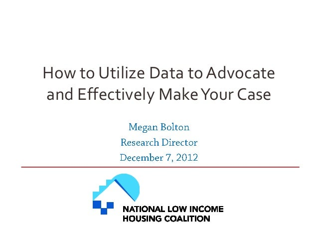 How to Utilize Data to Advocateand Effectively Make Your Case