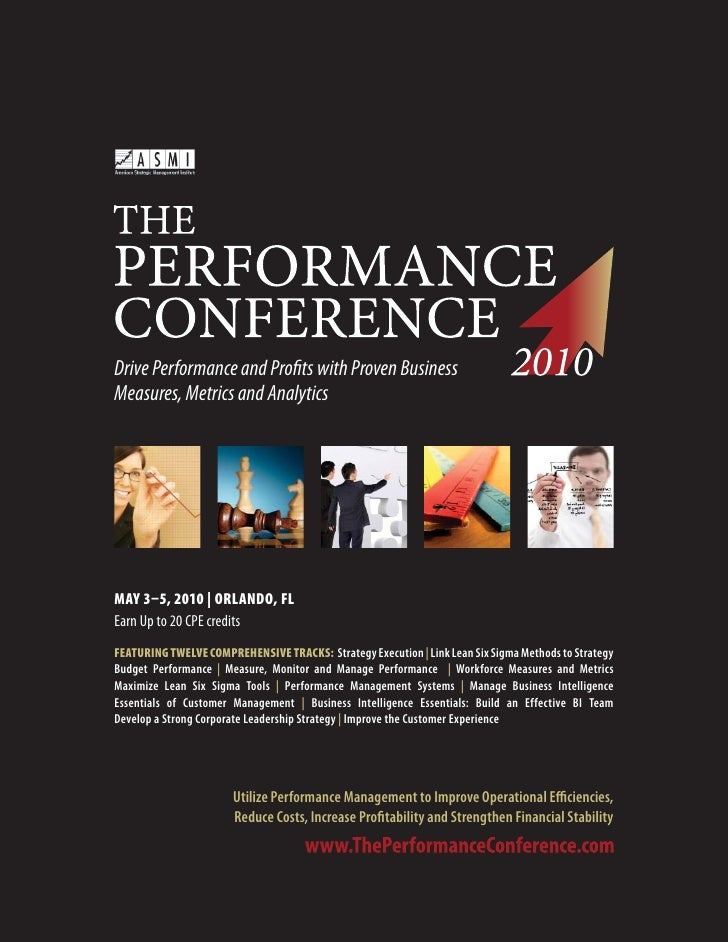 Drive Performance and Profits with Proven Business Measures, Metrics and Analytics     MAY 3–5, 2010 | ORLANDO, FL Earn Up...