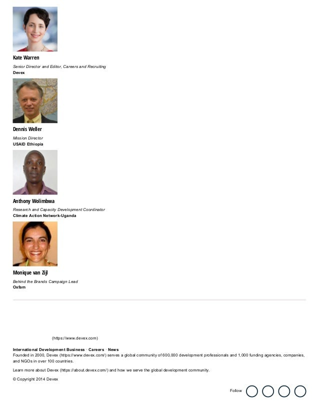 Kate Warren SeniorDirectorandEditor,CareersandRecruiting Devex Dennis Weller MissionDirector USAIDEthiopia Anthony...