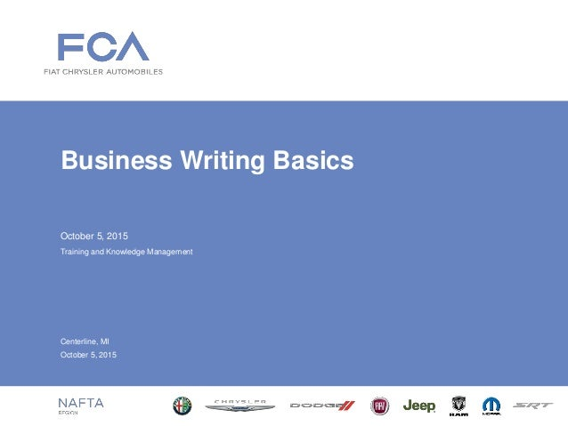 October 5, 2015 Business Writing Basics Training and Knowledge Management Centerline, MI October 5, 2015