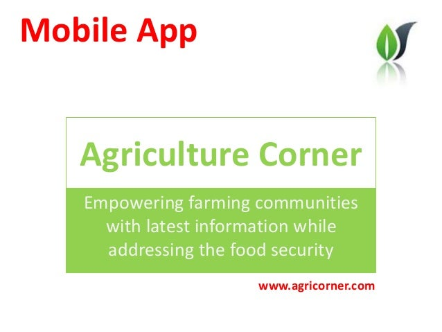 Agriculture Corner Empowering farming communities with latest information while addressing the food security Mobile App ww...