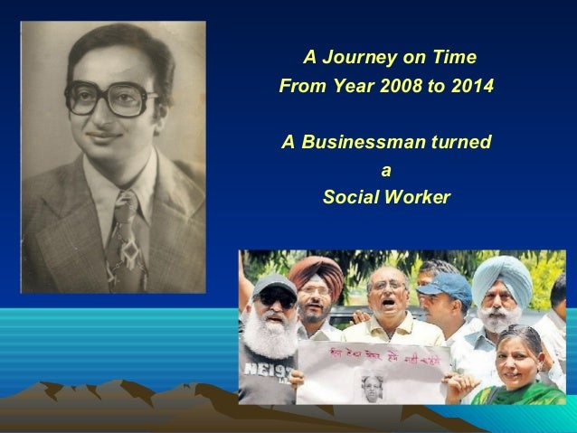 A Journey on Time From Year 2008 to 2014 A Businessman turned a Social Worker