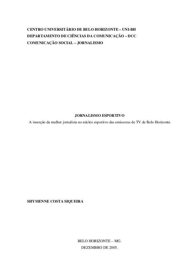 CENTRO UNIVERSITÁRIO DE BELO HORIZONTE – UNI-BH DEPARTAMENTO DE CIÊNCIAS DA COMUNICAÇÃO – DCC COMUNICAÇÃO SOCIAL – JORNALI...