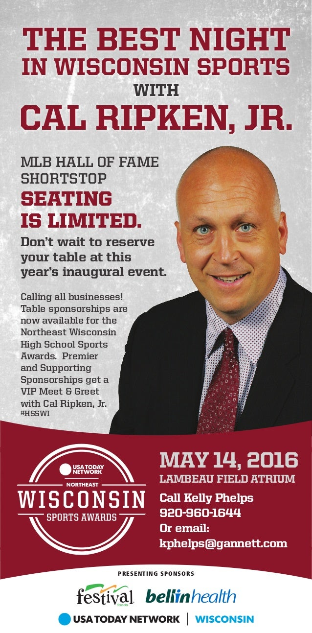 THE BEST NIGHT IN WISCONSIN SPORTS WITH CAL RIPKEN, JR. MAY 14, 2016 LAMBEAU FIELD ATRIUM Call Kelly Phelps 920-960-1644 O...