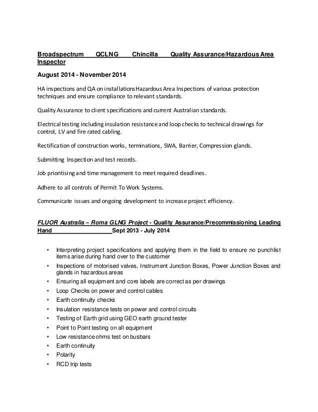 Broadspectrum QCLNG Chincilla Quality Assurance/Hazardous Area Inspector August 2014 - November 2014 HA inspections and QA...