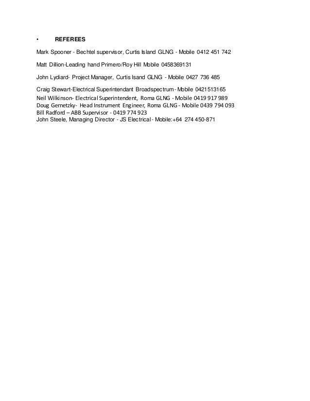 • REFEREES Mark Spooner - Bechtel supervisor, Curtis Island GLNG - Mobile 0412 451 742 Matt Dillion-Leading hand Primero/R...