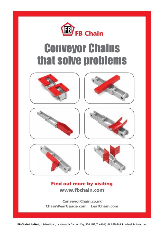 Conveyor Chains that solve problems FB Chain Find out more by visiting www.fbchain.com ConveyorChain.co.uk ChainWearGauge....