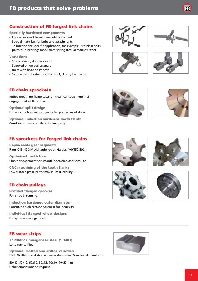 5 Construction of FB forged link chains Specially hardened components - Longer service life with low additional cost - S...
