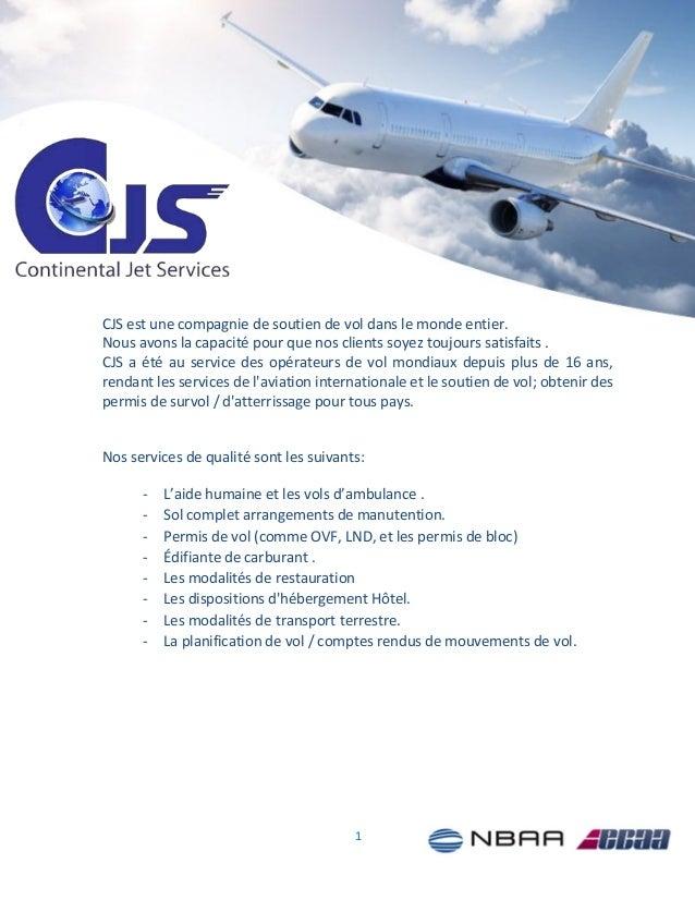 1 CJS est une compagnie de soutien de vol dans le monde entier. Nous avons la capacité pour que nos clients soyez toujours...