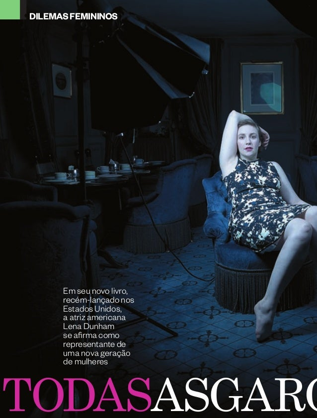 78 I época I 20 de outubro de 2014 todasasGaro Em seu novo livro, recém-lançado nos Estados Unidos, a atriz americana Lena...
