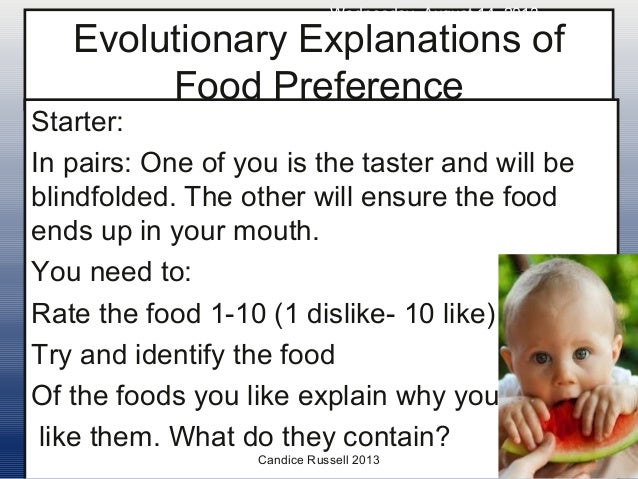 Evolutionary Explanations of Food Preference Starter: In pairs: One of you is the taster and will be blindfolded. The othe...