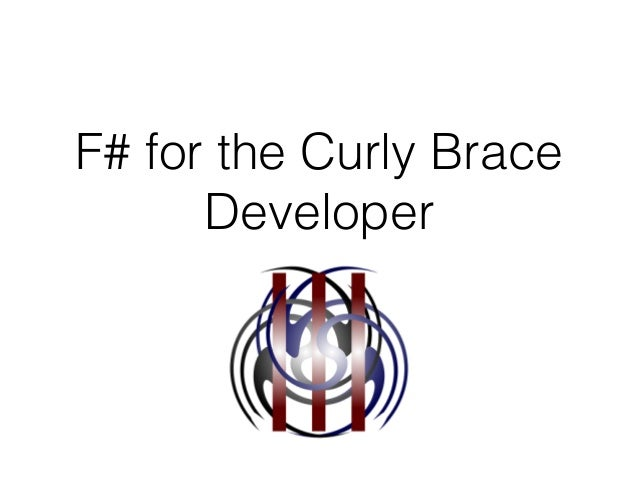 F# for the Curly Brace Developer