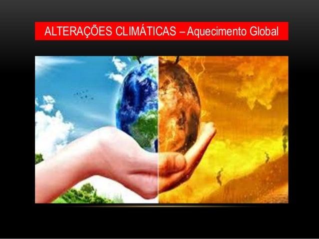 ALTERAÇÕES CLIMÁTICAS – Aquecimento Global