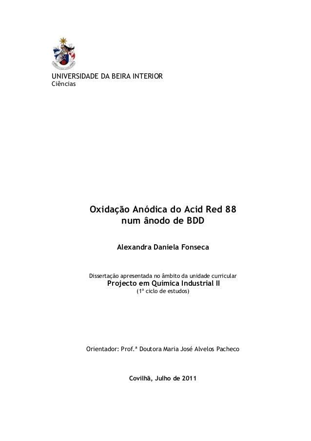 UNIVERSIDADE DA BEIRA INTERIOR Ciências Oxidação Anódica do Acid Red 88 num ânodo de BDD Alexandra Daniela Fonseca Dissert...