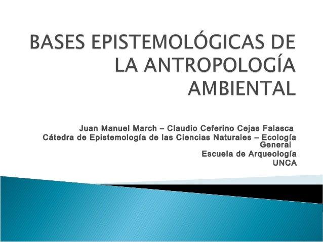 Juan Manuel March – Claudio Ceferino Cejas Falasca Cátedra de Epistemología de las Ciencias Naturales – Ecología General E...