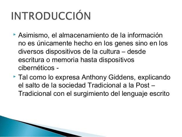  Asimismo, el almacenamiento de la información no es únicamente hecho en los genes sino en los diversos dispositivos de l...