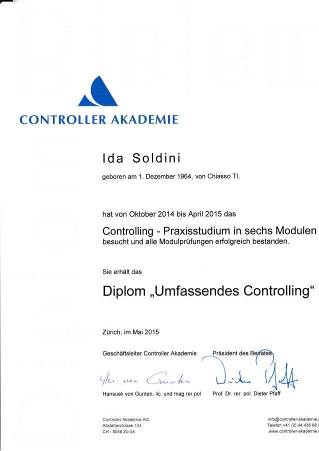 CONTROLLER AKADEMIE lda Soldini geboren am 1. Dezember 1964, von Chiasso Tl, hat von Oktober 2014 bis April 2015 das Contr...