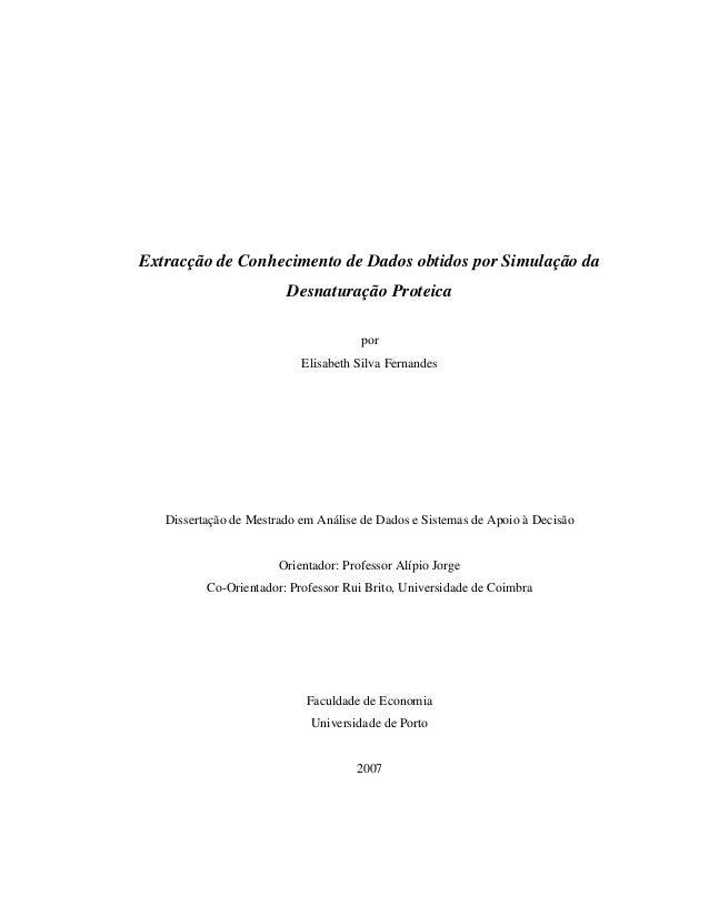 Extracção de Conhecimento de Dados obtidos por Simulação da Desnaturação Proteica por Elisabeth Silva Fernandes Dissertaçã...