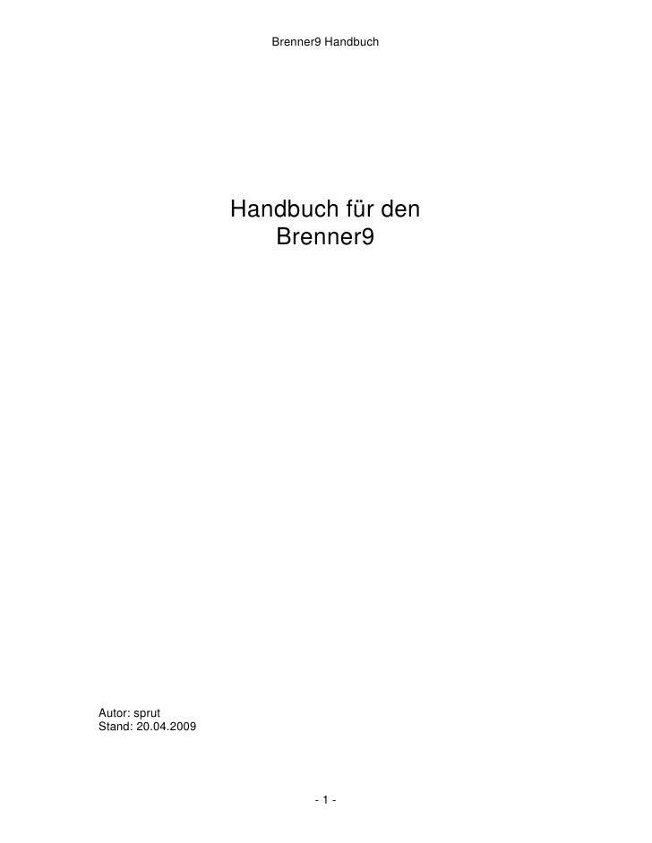 Brenner9 Handbuch                         Handbuch für den                        Brenner9     Autor: sprut Stand: 20.04.2...