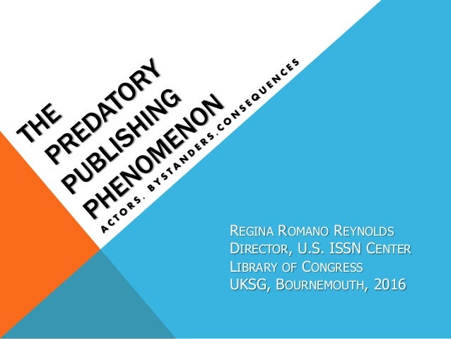 REGINA ROMANO REYNOLDS DIRECTOR, U.S. ISSN CENTER LIBRARY OF CONGRESS UKSG, BOURNEMOUTH, 2016