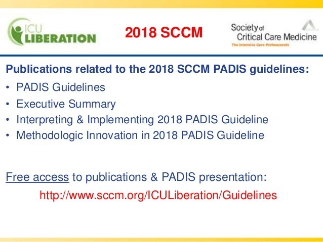 Publications related to the 2018 SCCM PADIS guidelines: • PADIS Guidelines • Executive Summary • Interpreting & Implementi...