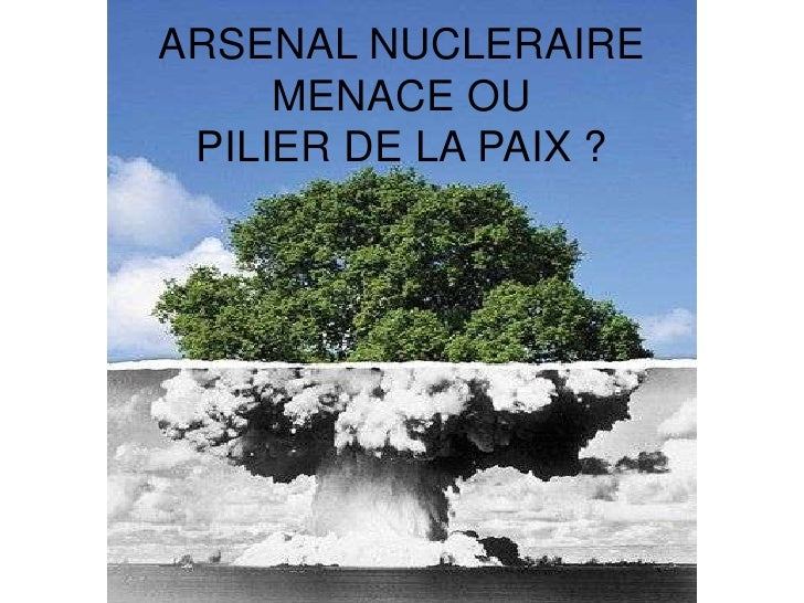 ARSENAL NUCLERAIRE<br />MENACE OU <br />PILIER DE LA PAIX ?<br />