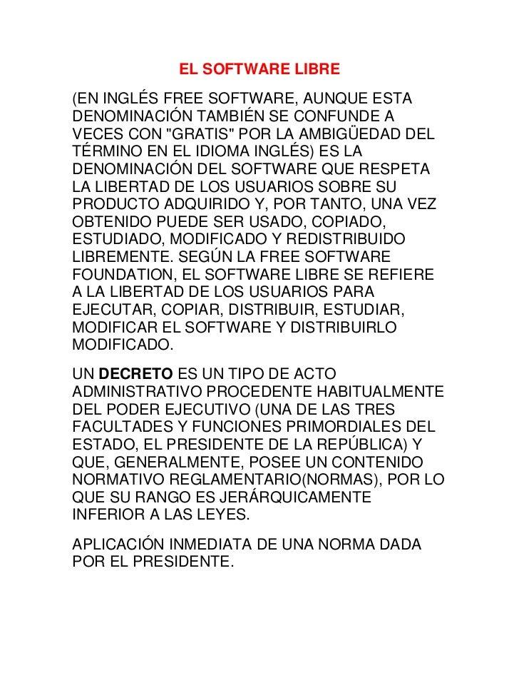 """EL SOFTWARE LIBRE<br />(EN INGLÉS FREE SOFTWARE, AUNQUE ESTA DENOMINACIÓN TAMBIÉN SE CONFUNDE A VECES CON """"GRATIS"""" POR LA ..."""