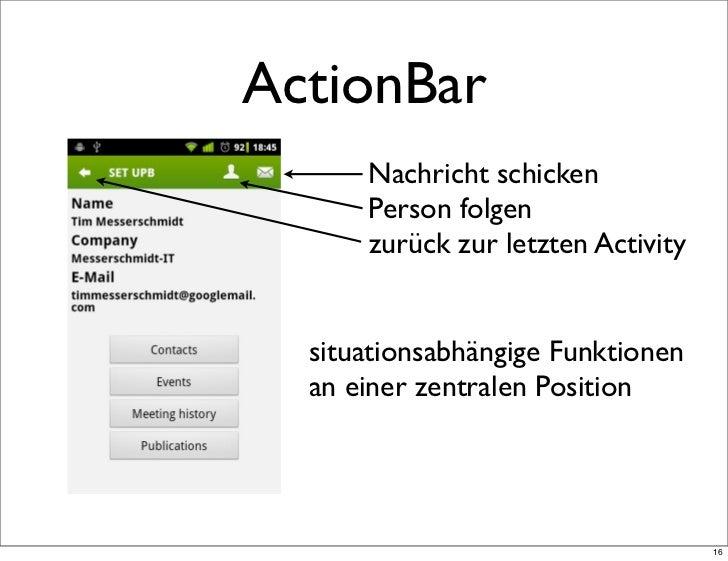 ActionBar      Nachricht schicken      Person folgen      zurück zur letzten Activity  situationsabhängige Funktionen  an ...