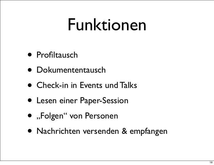 """Funktionen• Profiltausch• Dokumententausch• Check-in in Events und Talks• Lesen einer Paper-Session• """"Folgen"""" von Personen•..."""