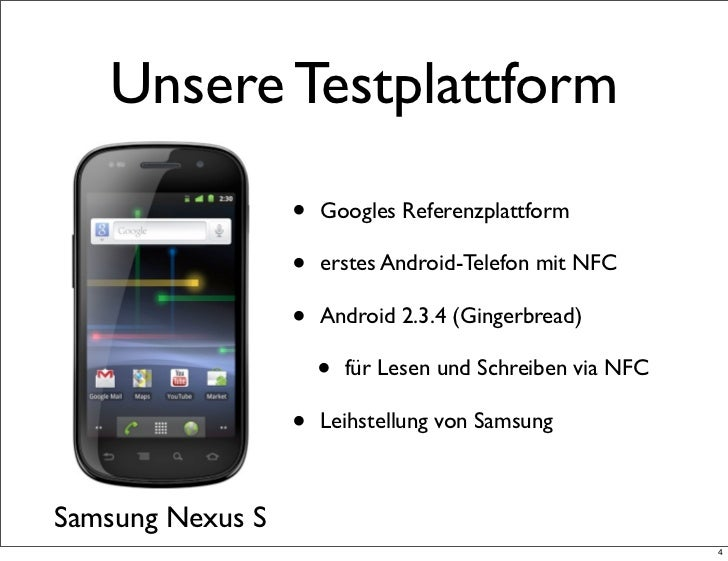 Unsere Testplattform                  •   Googles Referenzplattform                  •   erstes Android-Telefon mit NFC   ...