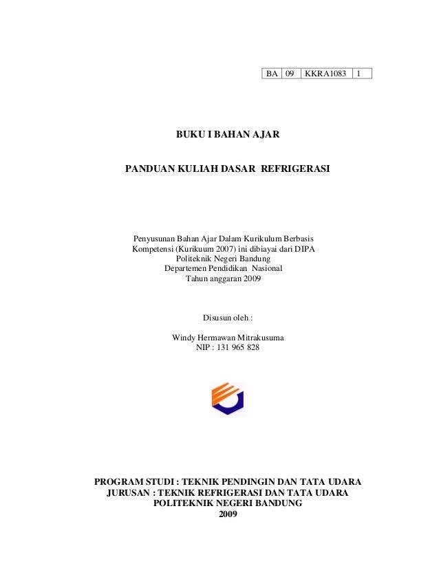 BA 09  KKRA1083  1  BUKU I BAHAN AJAR  PANDUAN KULIAH DASAR REFRIGERASI  Penyusunan Bahan Ajar Dalam Kurikulum Berbasis Ko...