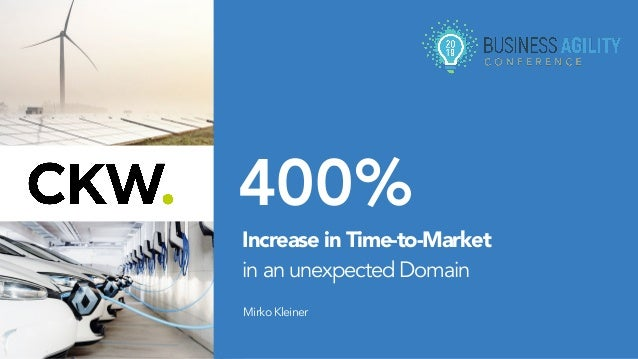 400% MirkoKleiner Increase in Time-to-Market  in an unexpected Domain