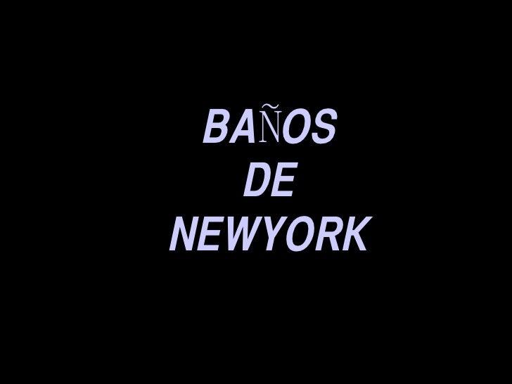 BAÑOS DE NEWYORK