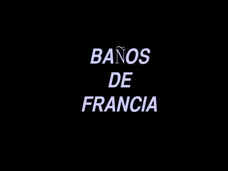BAÑOS DE FRANCIA