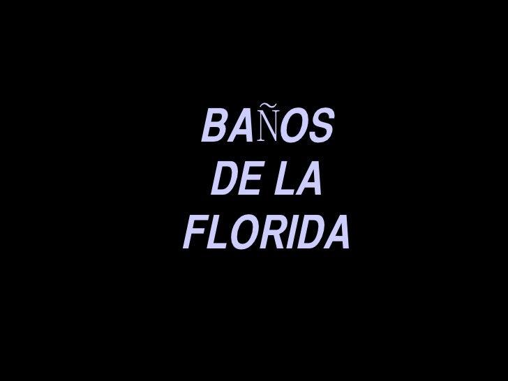 BAÑOS DE LA FLORIDA